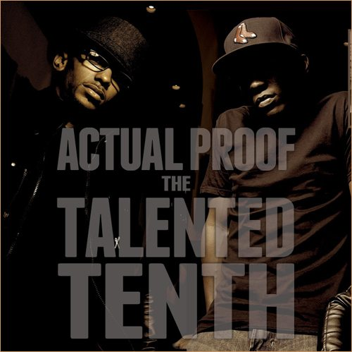 Actual Proof's Talented Tenth album dropped on Dr. King's birthday.  There have been a lot of great leaks from this one the last few days.  Here's one more and a link to download the album.  They're giving the album away for free but it would have been worth buying.